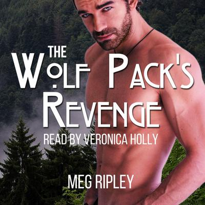 The Wolf Pack's Revenge - Packs Of The Pacific Northwest Series, Book 3