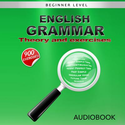English Grammar - Theory and Exercises