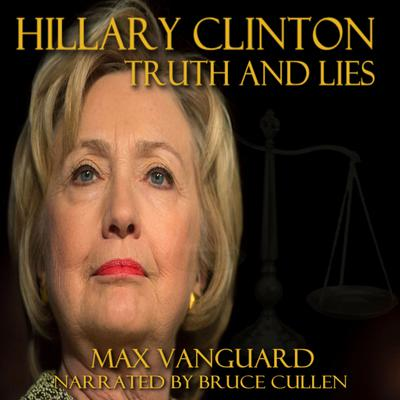 Hilary Clinton: Secrets and Lies