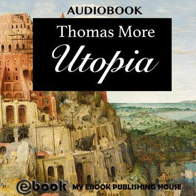 perfect harmony in a world without social hierarchy in utopia a book by thomas more
