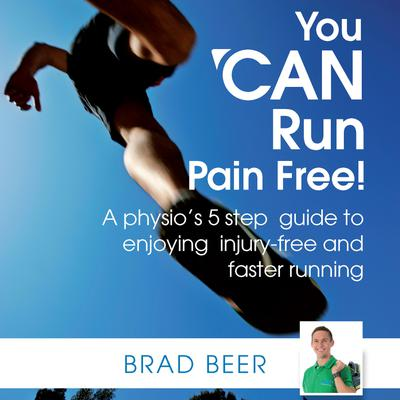 You CAN run pain free! A physio's 5 step guide to enjoying injury-free and faster running
