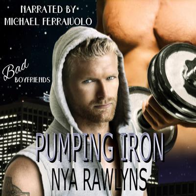 Pumping Iron (Bad Boyfriends)