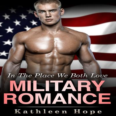 Military Romance: In the Place We Both Love