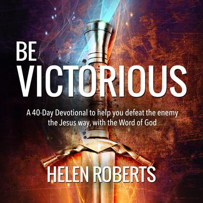 Be Victorious – Helen Roberts