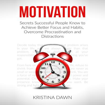 Motivation and Personality: Secrets Successful People Know To Achieve Better Focus & Habits That Stick