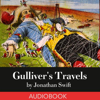 gullivers travels a work of satire by jonathan swift Gulliver's travels by jonathan swift: satire  positions in a variety of institutions in both england and ireland, and that gave him lots of great material to work.