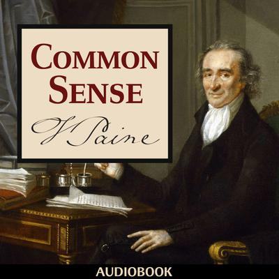 the reasons why colonies should be independent in common sense a pamphlet by thomas paine