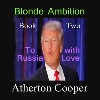 Blonde Ambition - Book Two - To Russia With Love
