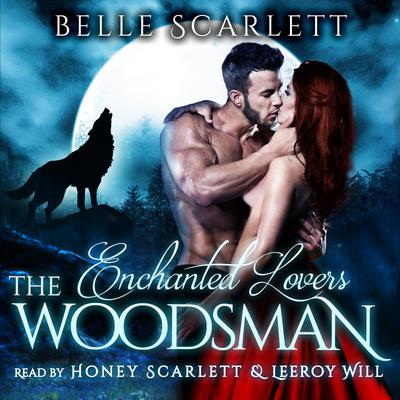 The Woodsman (Enchanted Lovers Book 1)