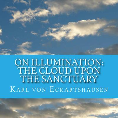 The Cloud Upon the Sanctuary - 6 Letters to Seekers of the Light On Illumination