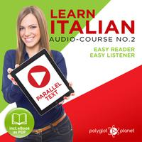 Learn Italian - Easy Reader - Easy Listener Parallel Text Audio Course No. 2 - The Italian Easy Reader - Easy Audio Learning Course