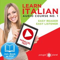 Learn Italian - Easy Reader - Easy Listener Parallel Text Audio-Course No. 1 - The Italian Easy Reader - Easy Audio Learning Course