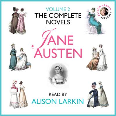 The Complete Novels of Jane Austen Volume 2