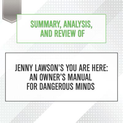 Summary, Analysis, and Review of Jenny Lawson's You Are Here: An Owner's Manual for Dangerous Minds