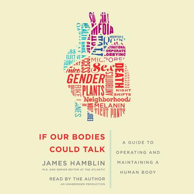 If Our Bodies Could Talk