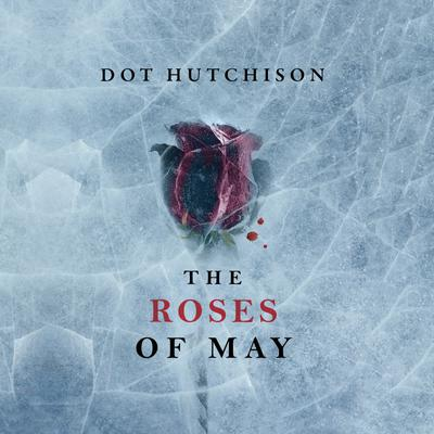 The Roses of May