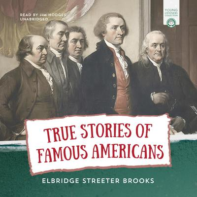 True Stories of Famous Americans
