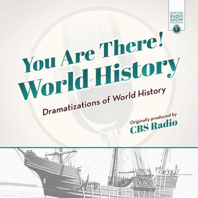 You Are There! World History