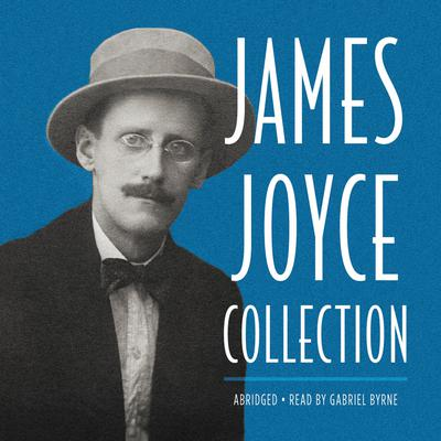 James Joyce Collection - Abridged