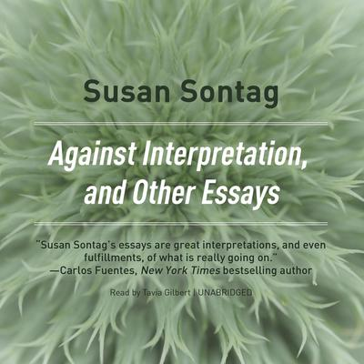 Against Interpretation, and Other Essays