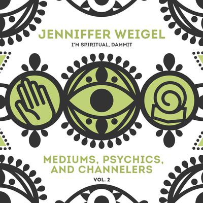 Mediums, Psychics, and Channelers, Vol. 2