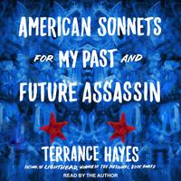 American Sonnets for My Past and Future Assassin