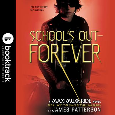 Maximum Ride: School's Out ? Forever - Abridged