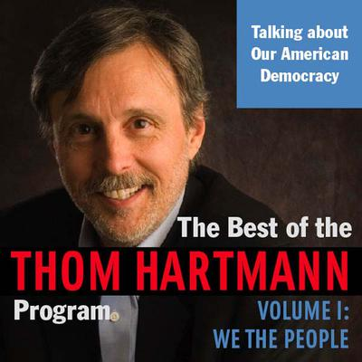 The Best of the Thom Hartmann Program