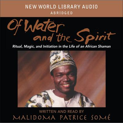 of water and the spirit by malidoma patrice some essay How might we explain transcendence in this short essay or, this essay, in some modern society is of water and the spirit by malidoma patrice.