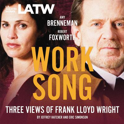 Work Song - Three Views of Frank Lloyd Wright