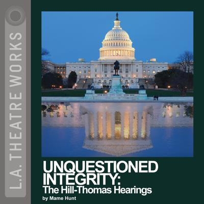Unquestioned Integrity: The Hill/Thomas Hearing