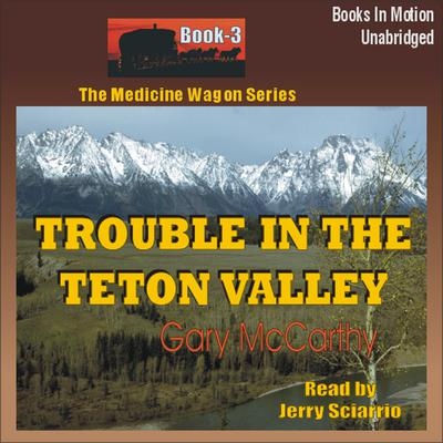 Trouble in the Teton Valley