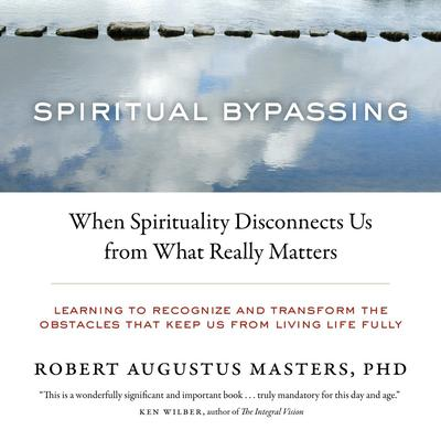 Spiritual Bypassing - Abridged