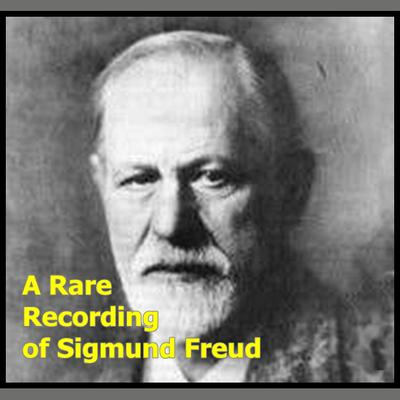 A Rare Recording of Sigmund Freud