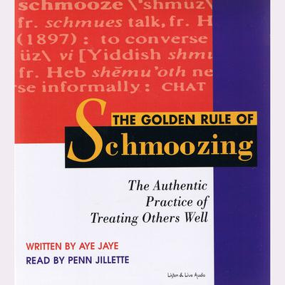The Golden Rule of Schmoozing - Abridged