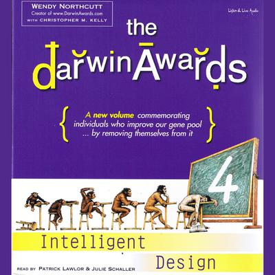 The Darwin Awards 4:  Intelligent Design - Abridged
