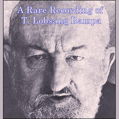 A Rare Recording of T. Lobsang Rampa