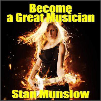 Become A Great Musician