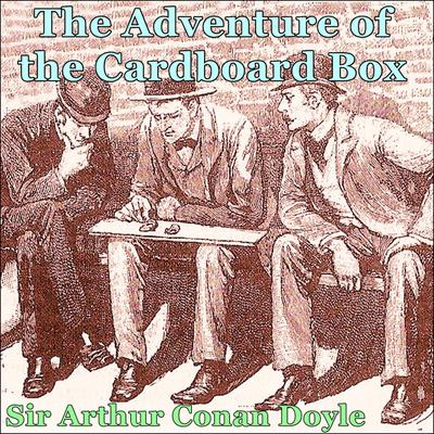 Sherlock Holmes:  The Adventure of the Cardboard Box
