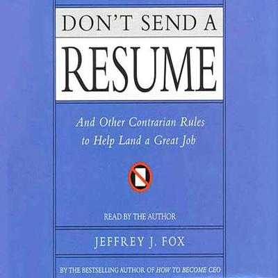 Don't Send a Resume - Abridged
