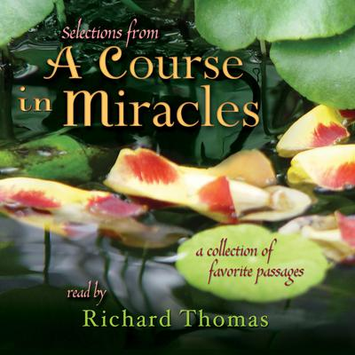 Selections from A Course in Miracles - Abridged