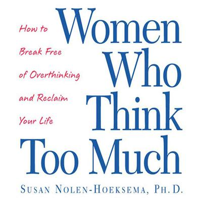 Women Who Think Too Much - Abridged