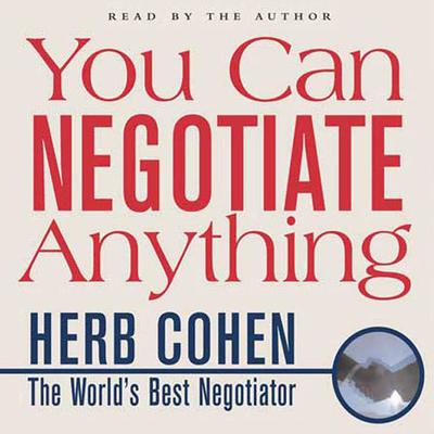 You Can Negotiate Anything - Abridged
