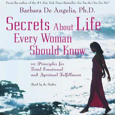 Secrets About Life Every Woman Should Know - Abridged