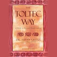The Toltec Way - Abridged
