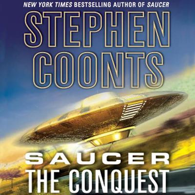Saucer: The Conquest - Abridged