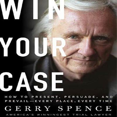 Win Your Case - Abridged
