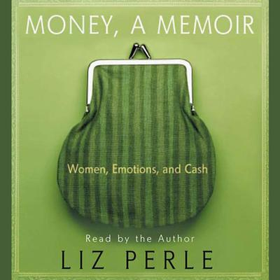 Money, A Memoir - Abridged