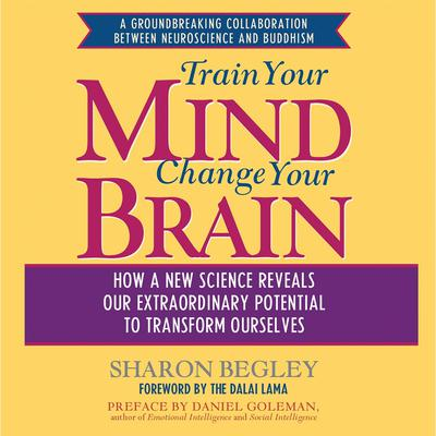 Train Your Mind, Change Your Brain - Abridged