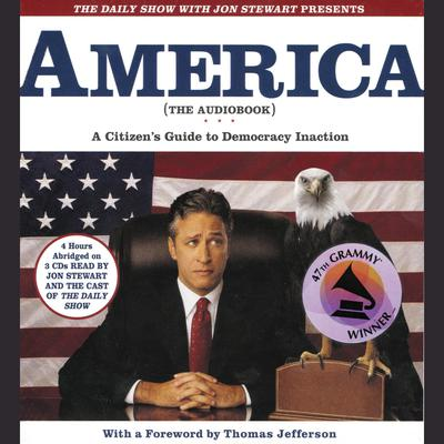 The Daily Show with Jon Stewart Presents America (The Audiobook) - Abridged